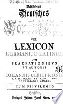 Christoph Ernst Steinbach's Vollständiges deutsches Wörter-Buch, vel, Lexicon germano-latinum...