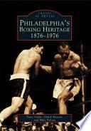 Philadelphia S Boxing Heritage 1876 1976 Book PDF