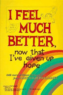 I Feel Much Better  Now that I ve Given Up Hope