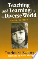 """Teaching and Learning in a Diverse World: Multicultural Education for Young Children"" by Patricia G. Ramsey"