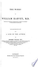 The Works of William Harvey ...