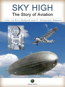 SKY HIGH   The Story of Aviation