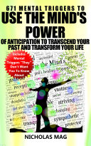 671 Mental Triggers to Use the Mind's Power of Anticipation to Transcend Your past and Transform Your Life Pdf/ePub eBook