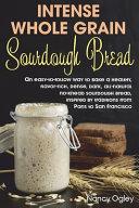 Pdf Intense Whole Grain Sourdough Bread