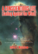 Pdf A Conscientious Life (Sailing Against the Wind)