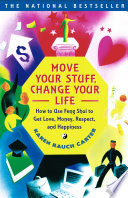 """""""Move Your Stuff, Change Your Life: How to Use Feng Shui to Get Love, Money, Respect and Happiness"""" by Karen Rauch Carter"""