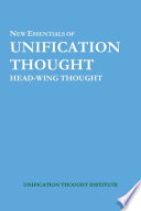 New Essentials of Unification Thought: Head-Wing Thought