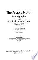 The Arabic Novel: Novels arranged alphabetically with criticism ; from al-'Atūn yo Shāʻir malik [1-2228