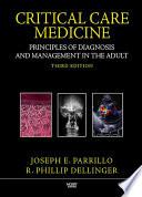 """Critical Care Medicine: Principles of Diagnosis and Management in the Adult"" by Joseph E. Parrillo, R. Phillip Dellinger"
