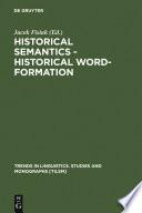 Historical Semantics Historical Word Formation