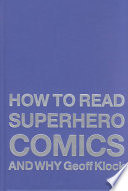 """How to Read Superhero Comics and why"" by Geoff Klock"