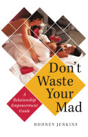 Don?t Waste Your Mad