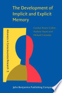 The Development of Implicit and Explicit Memory Book