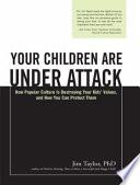 Your Children Are Under Attack
