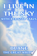 I LIVE IN THE SKY WITH REBAZAR TARZS