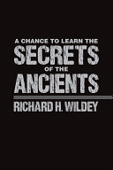 A Chance to Learn the Secrets of the Ancients