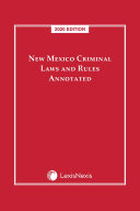 New Mexico Criminal Laws and Rules Annotated