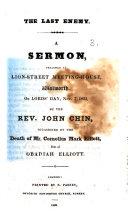 The Last Enemy  A Sermon     Occasioned by the Death of Mr  Cornelius Mark Elliott  Etc