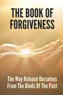 The Book Of Forgiveness Book