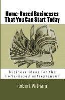 Home-Based Businesses That You Can Start Today