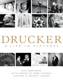 Drucker  A Life in Pictures