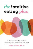 The Intuitive Eating Plan Book