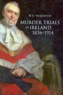 Murder Trials in Ireland  1836 1914