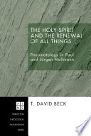 The Holy Spirit And The Renewal Of All Things