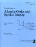 Selected Papers on Adaptive Optics and Speckle Imaging