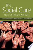 The Social Cure  : Identity, Health and Well-Being