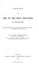 Notes on the site of the Holy Sepulchre at Jerusalem. Being an answer to an article in the Edinburgh Review, No. CCXVIII., of October last