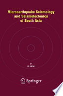 Microearthquake Seismology And Seismotectonics Of South Asia Book PDF