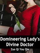 Domineering Lady s Divine Doctor