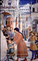 The Renaissance in the Streets, Schools, and Studies