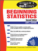 Schaum s Outline of Theory and Problems of Beginning Statistics