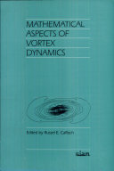 Mathematical Aspects of Vortex Dynamics