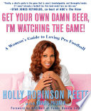 Get Your Own Damn Beer I M Watching The Game