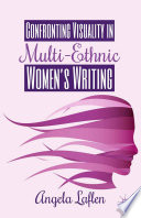 Confronting Visuality in Multi Ethnic Women   s Writing