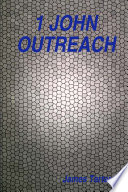1 John Outreach Offering Life Giving Fellowship With Truth And Love