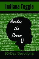 Awaken the Dream  90 Day Devotional