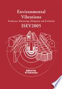 Environmental Vibrations  Prediction  Monitoring  Mitigation and Evaluation Book