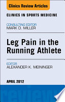 Leg Pain In The Running Athlete An Issue Of Clinics In Sports Medicine E Book Book PDF
