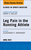 Leg Pain in the Running Athlete  An Issue of Clinics in Sports Medicine   E Book