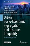 Urban Socio Economic Segregation and Income Inequality