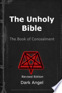 The Unholy Bible  The Book of Concealment