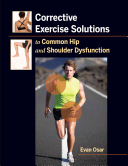 Corrective Exercise Solutions to Common Hip and Shoulder Dysfunctions