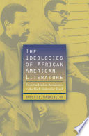The Ideologies Of African American Literature Book PDF