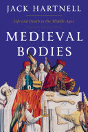 Medieval Bodies: Life and Death in the Middle Ages Pdf/ePub eBook