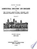 Fifty Years of Agricultural Education and Research at the Punjab Agricultural College and Research Institute, Lyallpur, West Pakistan: Chapters 11-17, Appendix A-K