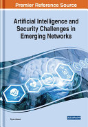 Pdf Artificial Intelligence and Security Challenges in Emerging Networks